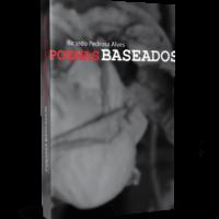 Poemas Baseados – Ricardo Pedrosa Alves