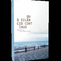 Ou o Silêncio Contínuo – Poesia Reunida 2007-2019 – Marcelo Ariel