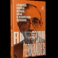 A Revolução Burguesa no Brasil: Ensaio de Interpretação Sociológica – Florestan Fernandes