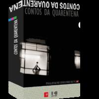 Contos da Quarentena – Finalistas do Concurso da TV 247 (Caixa)