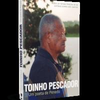 Toinho Pescador – Um Poeta de Penedo