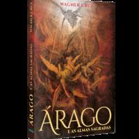 Árago e as almas sagradas – Wagner Cruz