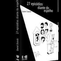 27 Episódios Diante do Espelho – Daniel Osiecki