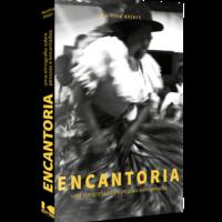 Encantoria – uma etnografia sobre pessoas e encantados em Codó (Maranhão) – Martina Ahlert