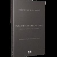 Para Um Túmulo Anatole – Stéphane Mallarmé – Trad. Guilherme Gontijo Flores