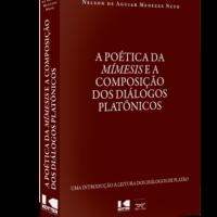 A Poética da Mímesis e a Composição dos Diálogos Platônicos – Nelson de Aguiar Menezes Neto