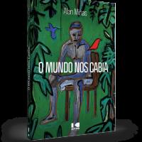 O Mundo nos Cabia – Alan Minas